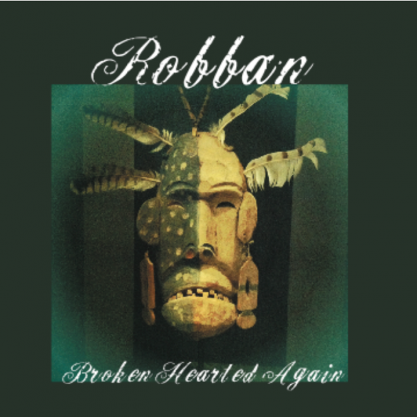 Robban - Broken hearted again