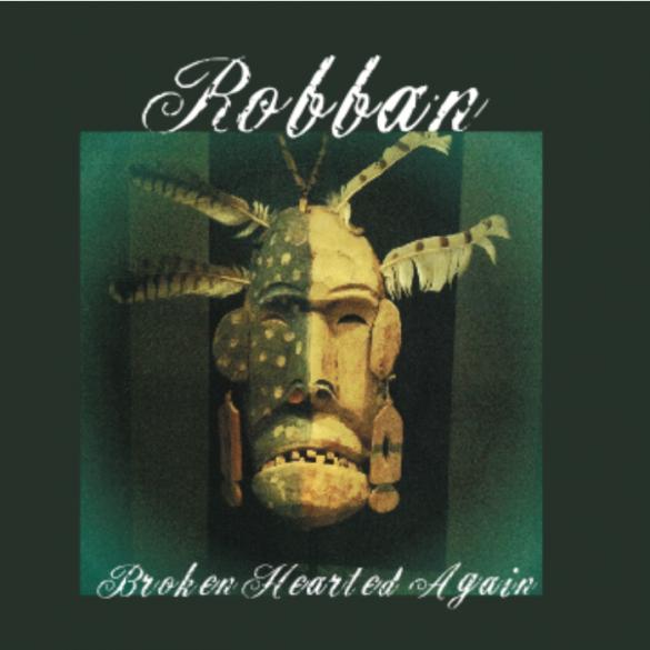 Robban - Broken hearted again